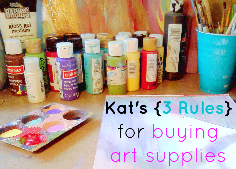 Kat's 3 rules for buying art supplies on katcanpaint.com